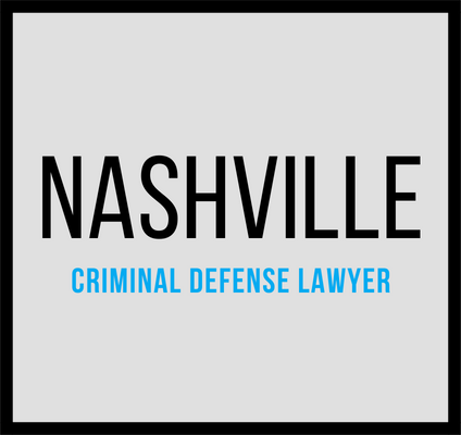 Nashville Criminal Defense Lawyer